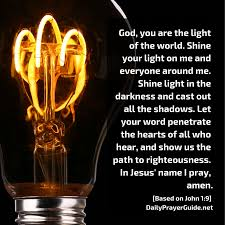Prayers About Light And Darkness A Prayer For Light For The World John 1 9 Daily Prayer Guide