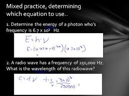 determine the energy of a photon who s frequency is 6 7 x 10 3 hz