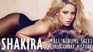 Shakira All Albums Sales World Chart History 1991 2017