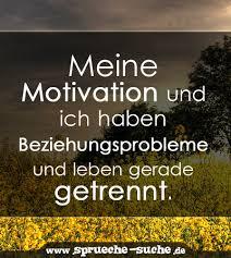 Spruch Meine Motivation Und Ich Sprüche Suche