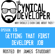 episode getting that first developer job the cynical developer episode 15 getting that first developer job