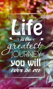 Life Is The Greatest Journey Quote 400K HD Desktop Wallpaper For 400K Gorgeous Life Quotes Hd