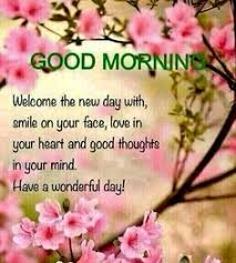 Quotes For Good Morning New Day Best of Good Morning Welcome To A New Day Daily Blessings Pinterest