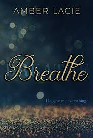 Breathe - Kindle edition by Lacie, Amber. Literature & Fiction ...