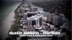 "Dustin Robbins - ""Marillion"" (Robbie Rivera & David Jones Mix) - YouTube"