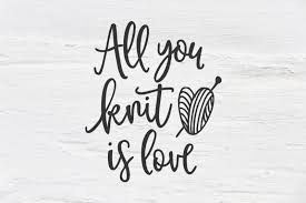 I love to create svg files and i love to share them with you! Free All You Knit Is Love Svg Dxf Eps Png Cut File Cricut Silhouette Crafter File