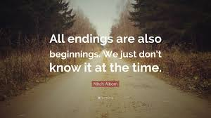 all endings are beginnings morning quote