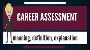 what is career assessment what does career assessment mean what is career assessment what does career assessment mean career assessment meaning explanation