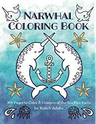 narwhal coloring book 30 pages to color unicorn of the sea fun facts