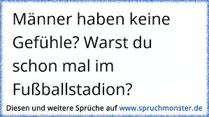 Männer Haben Keine Gefühle Warst Du Schon Mal Im Fußballstadion