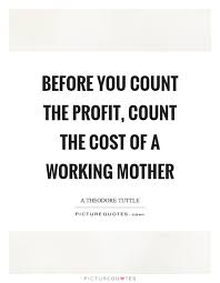 Working Mom Quotes Interesting Working Mother Quotes Sayings Working Mother Picture Quotes