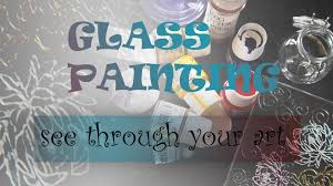 See Through Glass Glass Painting See Through Your Art Step By Step Guide How To