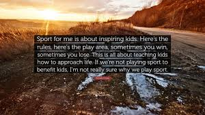 Russell Crowe Quote Sport For Me Is About Inspiring Kids Heres