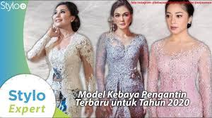 Model Baju Kebaya Pengantin Terbaru Yang Jadi Tren Fashion 2020 Desainer Kebaya Indonesia Stylo Id Youtube