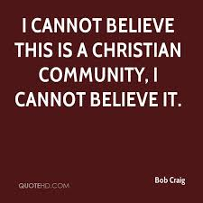 Christian Community Quotes Best of Bob Craig Quotes QuoteHD