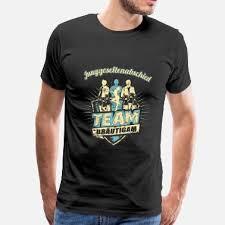 Die Besten Junggesellenabschied T Shirts Online Bestellen Spreadshirt