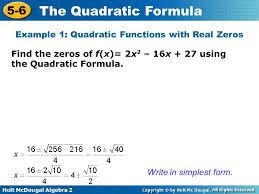 find the zeros of f x 2x2 16x 27 using the quadratic formula write in simplest form