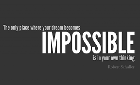 Dream Famous Quotes Best Of 24 Impossible Quotes IMPOSSIBLE