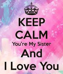 I Love You Sister Quotes QuotesGram Sister Quotes Pinterest Fascinating Sis Love My Com