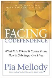Facing Codependence What It Is Where It Comes From How It