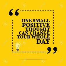 Inspirational Motivational Quote One Small Positive Thought
