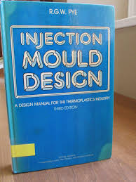 Rubber Mold Design Pdf Injection Mould Design A Design Manual For The