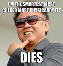 Scumbag Kim Jong Il memes | quickmeme via Relatably.com