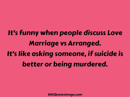 Love Marriage Essay Vs Arranged Sms Quotes On Love Marriage Vs