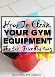 how to clean your gym equipment the eco friendly way