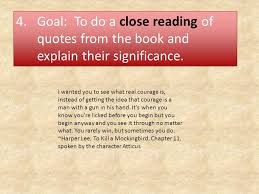 to kill a mockingbird introduction goals of novel unit to  goal to do a close reading of quotes from the book and explain