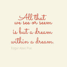 Dream Within A Dream Quote Best Of All That We See Or Seem Is But A Dream Within A Dr Picture Quote