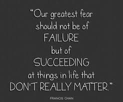 Quotes About Succeeding Adorable Our Greatest Fear Should Not Be Of Failure But Of Succeeding At