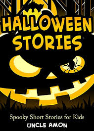 halloween stories spooky short stories for kids halloween  halloween stories spooky short stories for kids halloween collection book 1 by