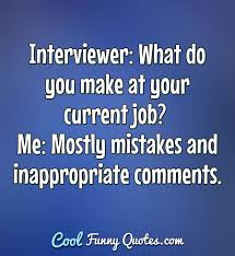 How To Do A Quote For A Job Interviewer What Do You Make At Your Current Job Me