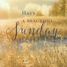 Sunday Beautiful Quotes Best Of Have A Beautiful Sunday Sunday Sunday Quotes Happy Sunday Quotes