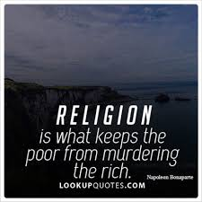 Religion Quotes Beauteous Religion Is What Keeps The Poor From Murdering The Rich