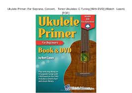Soprano Ukulele Chord Chart Pdf Ukulele Primer For Soprano Concert Tenor Ukuleles C