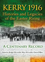 New Book Charts Kerrys Pivotal Role In The 1916 Rising