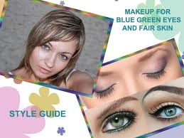 best eye makeup for blue green eyes and fair skin style guide