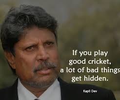 cricket quotes famous cricket quotes and pictures pictures  saying cricket qoutes by kapil dev
