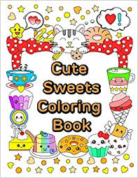 Check out our kawaii coloring pages selection for the very best in unique or custom, handmade pieces from our coloring books shops. Cute Sweets Coloring Book Relaxing Coloring Book For Adults Teens Kids Cute And Kawaii Series Volume 1 Law Queenie 9780692709719 Amazon Com Books