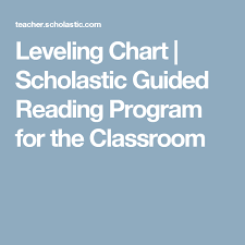 Guided Reading Correlation Chart Scholastic Leveling Chart Scholastic Guided Reading Program For The