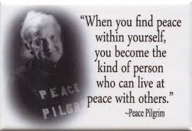 Peace Pilgrim Quotes Inspiration FM48 When You Find Peace Within Yourself You Become The Kind Of