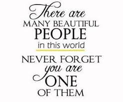 Beautiful People Quote Best of There Are Many Beautiful People In This World Never Forget You Are