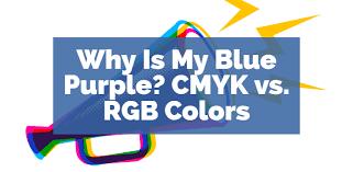 Why Is My Blue Purple Rgb V Cmyk