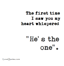 Godly Dating Quotes The first time I saw you my heart whispered He's the one Love 98