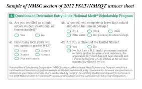 national merit scholarship corporation national merit  the student s responses to items on the psat nmsqt answer sheet that are specific to nmsc program entry determine whether the individual meets requirements