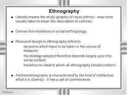 example of disadvantages of ethnographic research in this essay i reflect on the ethical challenges of ethnographic fieldwork i personally