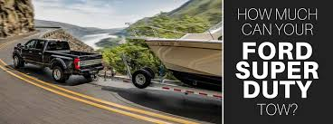 2018 Ford F250 Towing Capacity Chart 2017 Ford Super Duty Towing Capacity