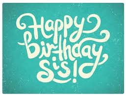Quotes For Sister Birthday Simple Happy Birthday To My Sister Messages For Big And Younger Sisters